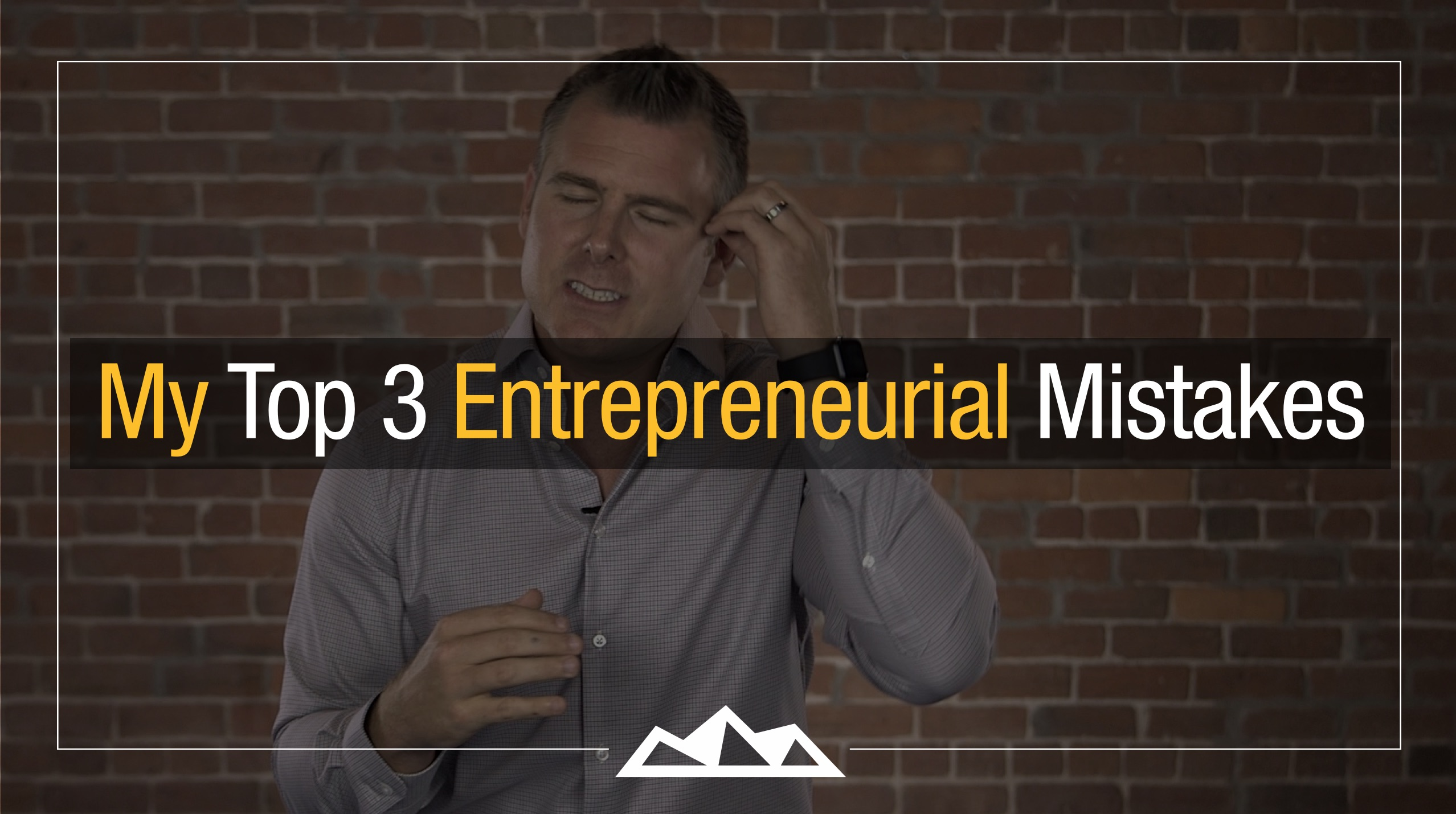 Dan Martell - The 3 Biggest Mistakes I've Ever Made As a Founder - Thumbnail
