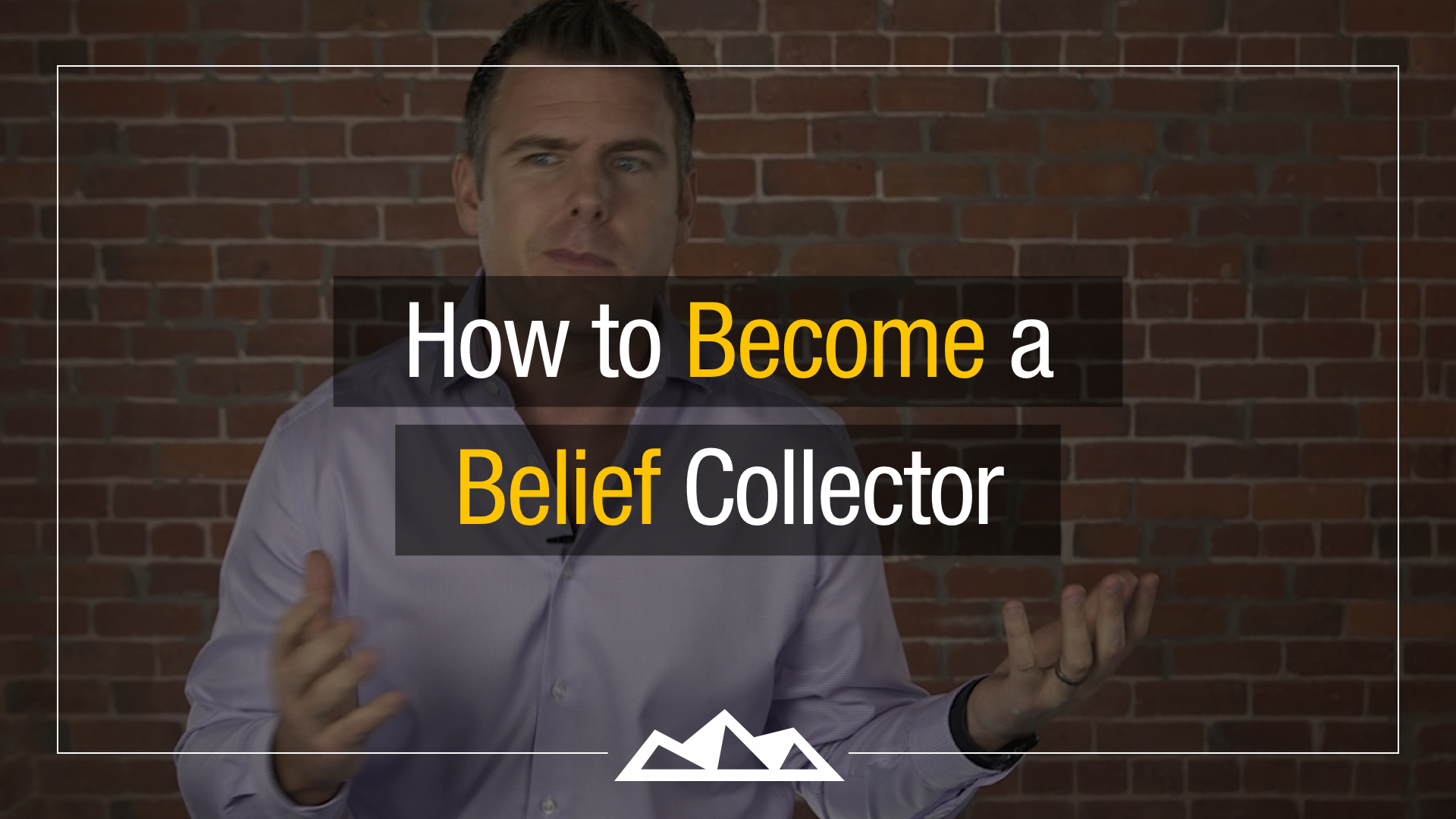 How to Become a Belief Collector - by Dan Martell.001