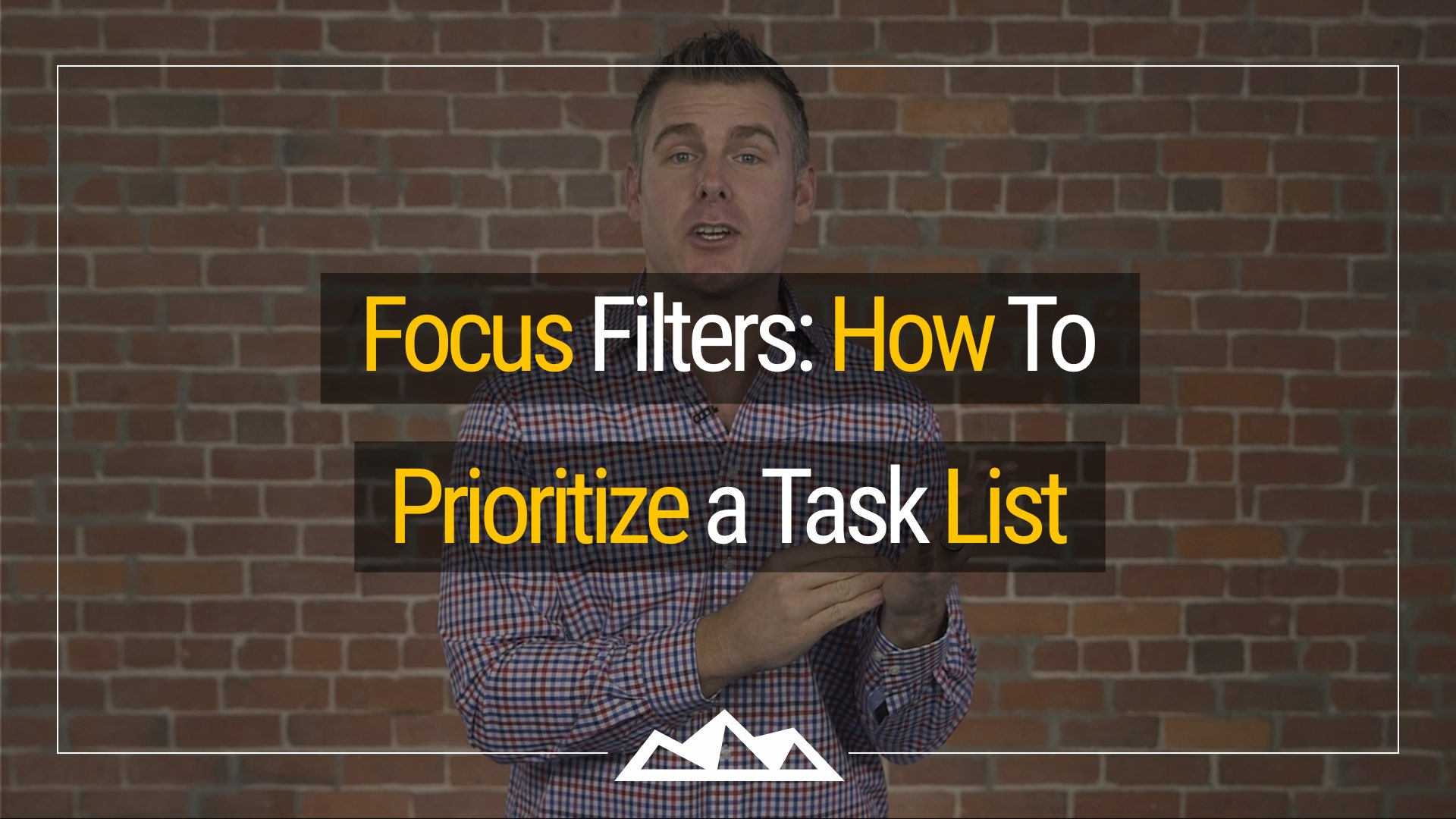 Focus Filters- How To Prioritize a Task List - by Dan Martell.001